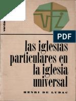 DE LUBAC, H. _ Las Iglesias particulares en la Iglesia Universal -. Sígueme, Barcelona, 1974.pdf
