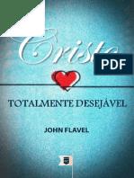 Cristo, Totalmente Desejável - John Flavel.pdf