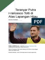 Aksi Teranyar Putra Francesco Totti Di Atas Lapangan Hijau