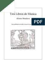 Tres Libros de Musica (Alonso de MUDARRA)