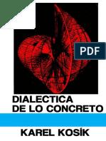 Kosík, Karel. Diálectica de lo concreto. México  Grijalbo, 1967. pág. 269..pdf