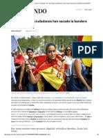 Declaración de Independencia en Cataluña_ Por Qué Tantos Ciudadanos Han Sacado La Bandera Española _ EL MUNDO