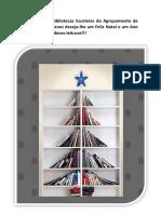 A Equipa das  Bibliotecas Escolares Do Agrupamento de Escolas de Valdevez deseja