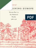 (Harvard Historical Studies) Christian Raffensperger-Reimagining Europe_ Kievan Rus' in the Medieval World-Harvard University Press (2012)