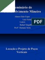 Desenvolvimento Mineiro - Locação e Projeto de Poços Verticais