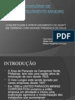 Desenvolvimento Mineiro - CONCRETAGEM E APROFUNDAMENTO DO SHAFT EM TERRENO COM GRANDE PRESENÇA DE ÁGUA