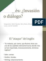El Inglés Invasión o Diálogo