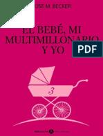 Becker Rose M - El Bebe Mi Multimillonario Y Yo - Vol 3