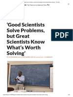 'Good Scientists Solve Problems, But Great Scientists Know What's Worth Solving' - The Wire