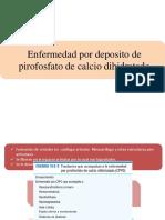 Enfermedad Por Deposito de Pirofosfato de Calcio Dihidratado
