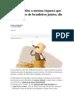 6 homens têm a mesma riqueza que 100 milhões de brasileiros juntos.docx