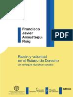 Francisco_Javier_Ansuátegui_Roig-Razón_y_voluntad_en_el_Estado_de_Derecho._Un_enfoque_filosófico-jurídico-Dykinson_(2013)[1].pdf