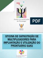 Oficina de Capacitação de Multiplicadores Para Implantação e Utilização Do Prontuário SUAS IV Congresso Brasileiro de Psicologia