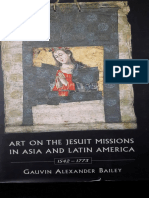 Bailey, Gauvin Alexander - Art on the Jesuit Missions in Asia and Latin America, 1542-1773