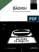 BADIOU, A. Em busca do real perdido.pdf