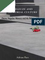 Adrian Parr Deleuze and Memorial Culture Desire, Singular Memory and the Politics of Trauma 2008
