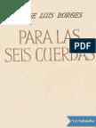 Para las seis cuerdas - Jorge Luis Borges.pdf