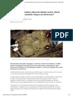 Descoberta Brasileira Alimenta Debate Sobre, Afinal, Quando a Humanidade Chegou Às Américas