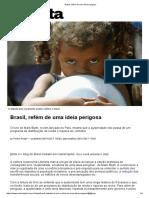 Brasil, Refém de Uma Ideia Perigosa