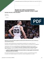 ¿Qué Es El Método Busquet Que Utiliza El Basquetbolista Argentino Manu Ginóbili Para Igualar a Michael Jordan y Seguir Siendo Exitoso a Los 40 Años