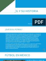 Fútbol y Su Historia