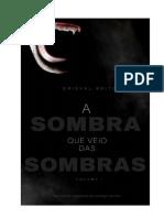 A Sombra Que Veio Das Sombras - Vol. 1