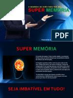 o Segredo Para Ter Uma Super Memória