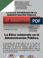 LA ÉTICA VULNERADA EN LA ADMINISTRACIÓN PUBLICA.ppsx