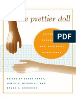(Rhetoric Culture and Social Critique) Karen Tracy, James P Mcdaniel, Bruce E Gronbeck-The Prettier Doll_ Rhetoric, Discourse, And Ordinary Democracy-The University of Alabama Press (2007)