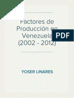 Factores de Producción en Venezuela (2002 - 2012)