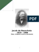 Iacob de Neuschotz 1819-1888 -  viaţa şi faptele în texte şi documente