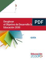 Desglosar El Objetivo de Desarrollo Sostenible 4_ Educación 2030, Guía; 2017