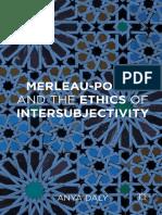 Anya Daly (auth.)-Merleau-Ponty and the Ethics of Intersubjectivity-Palgrave Macmillan UK (2016).pdf