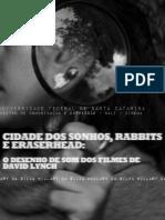 Cidades dos Sonhos, Rabbits e Eraserhead