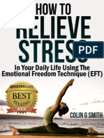 How to Relieve Stress in Your Daily Life Using the Emotional Freedom Technique