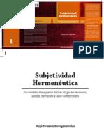 Subjetividad Hermenéutica. Su constitución a partir de las categorías memoria, utopía, narración y auto-comprensión. Barragán Diego