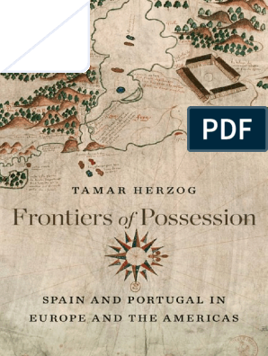 Frontiers Of Possession Spain And Portugal In Europe And
