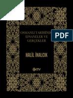 Halil İnalcık - Osmanlı Tarihinde Efsaneler Ve Gerçekler
