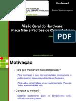 Aula 01 - Visão Geral Do Hardware de Computadores (Parte 1) - MSH I - Integrado - MSI - 2014