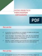 Proceso Didáctico Para Enseñar Ortografia
