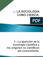 I.- (A) LA SOCIOLOGÍA COMO CIENCIA.ppt