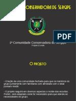 Primeira Comunidade Conservadora de Sergipe - Projeto