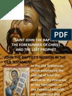 SAINT JOHN THE BAPTIST, THE FORERUNNER OF CHRIST AND THE LAST PROPHET.pptx