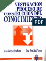 La Investigación como proceso de construcción del conocimiento Ana Teresa Pacheco Luz Emilia Flores1993 euna.pdf