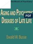 Aging and Psychiatric Diseaseof Late Life - Ewald w Busse