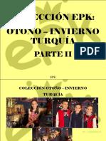EPK - Colección EPK, Otoño - Invierno, Turquía, Parte II