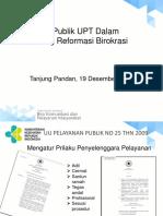 7. Pelayanan Publik Di UPT Dalam Mendukung RB