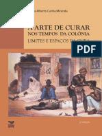 Cunha Miranda, Carlos Alberto - A arte de curar nos tempos da colonia.pdf