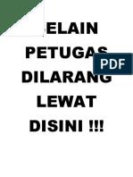 SELAIN PETUGAS DILARANG LEWAT DISINI.docx