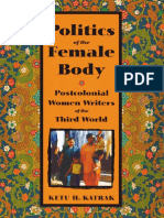 Katrak, Ketu - Politics of the Female Body, Postcolonial Women Writers of the Third World.pdf
